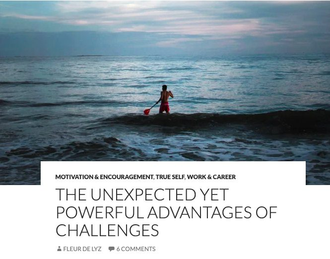 THE UNEXPECTED YET POWERFUL ADVANTAGES OF CHALLENGES